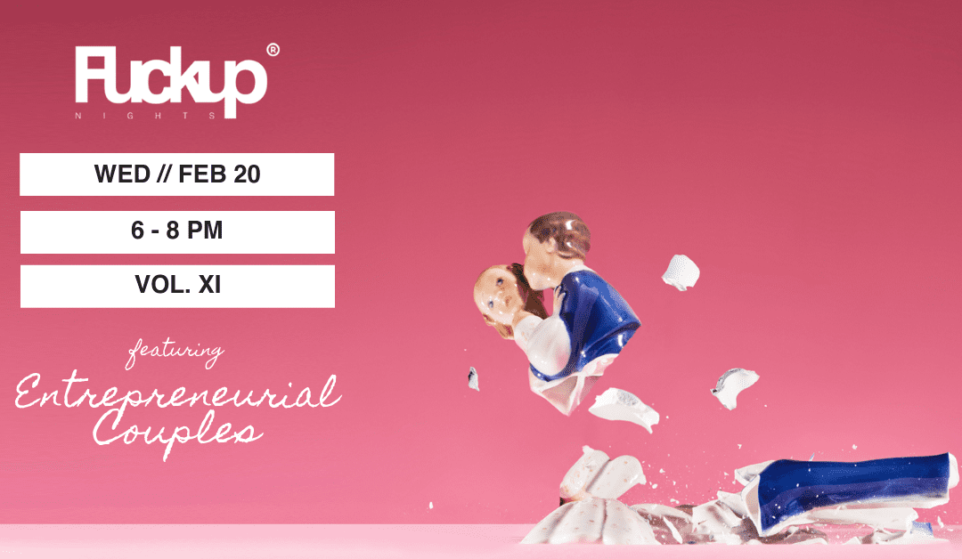 Fuckup Nights – Special Edition | Entrepreneurial Couples